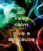 keep calm and give a applause - Personalised Poster A1 size
