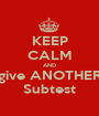 KEEP CALM AND give ANOTHER Subtest - Personalised Poster A1 size