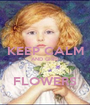 KEEP CALM AND GIVE  FLOWERS - Personalised Poster A1 size