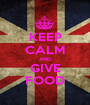 KEEP CALM AND GIVE FOOD - Personalised Poster A1 size