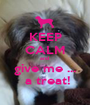 KEEP CALM and  give me ...  a treat! - Personalised Poster A1 size