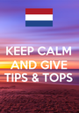 KEEP CALM AND GIVE TIPS & TOPS  - Personalised Poster A1 size