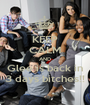 KEEP CALM AND Glee is back in 3 days bitches!! - Personalised Poster A1 size