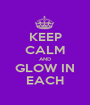 KEEP CALM AND GLOW IN EACH - Personalised Poster A1 size