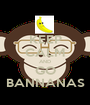 KEEP CALM AND GO BANNANAS - Personalised Poster A1 size