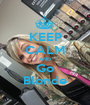 KEEP CALM AND Go Blonde - Personalised Poster A1 size