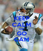 KEEP CALM AND GO CAM - Personalised Poster A1 size