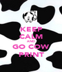 KEEP CALM AND GO COW PRINT - Personalised Poster A1 size