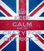 KEEP CALM AND GO CRAZY FOR DISTRICT 3  - Personalised Poster A1 size