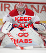 KEEP CALM AND GO HABS - Personalised Poster A1 size