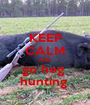 KEEP CALM AND go hog  hunting  - Personalised Poster A1 size