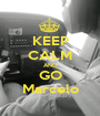 KEEP CALM AND GO Marcelo - Personalised Poster A1 size