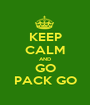 KEEP CALM AND GO PACK GO - Personalised Poster A1 size