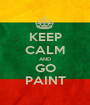 KEEP CALM AND GO PAINT - Personalised Poster A1 size