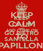 KEEP CALM AND GO PIETRO SANTELLA - Personalised Poster A1 size