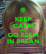KEEP CALM AND GO REEM IN BREAN - Personalised Poster A1 size