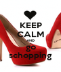 KEEP CALM AND go schopping - Personalised Poster A1 size