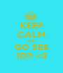 KEEP CALM AND GO SEE 1D!!! <3 - Personalised Poster A1 size
