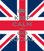 KEEP CALM AND GO SOCIAL - Personalised Poster A1 size
