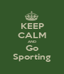 KEEP CALM AND Go Sporting - Personalised Poster A1 size