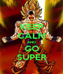 KEEP CALM AND GO SUPER - Personalised Poster A1 size