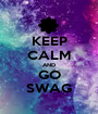 KEEP CALM AND GO SWAG - Personalised Poster A1 size