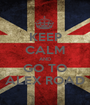 KEEP CALM AND GO TO ALEX ROAD - Personalised Poster A1 size