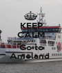 KEEP CALM AND Go to Ameland  - Personalised Poster A1 size