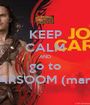 KEEP CALM AND go to BARSOOM (mars) - Personalised Poster A1 size
