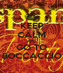 KEEP CALM AND GO TO BOCCACCIO - Personalised Poster A1 size