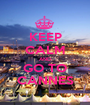 KEEP CALM AND GO TO CANNES - Personalised Poster A1 size