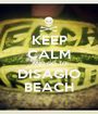 KEEP CALM AND GO TO DISAGIO BEACH - Personalised Poster A1 size