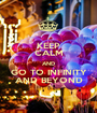 KEEP CALM AND GO TO INFINITY AND BEYOND - Personalised Poster A1 size