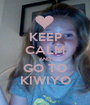 KEEP CALM AND GO TO KIWIYO - Personalised Poster A1 size