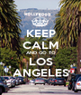 KEEP CALM AND GO TO LOS ANGELES - Personalised Poster A1 size