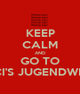 KEEP CALM AND GO TO LUCI'S JUGENDWEIHE - Personalised Poster A1 size