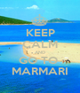 KEEP CALM AND GO TO  MARMARI - Personalised Poster A1 size