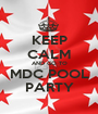 KEEP CALM AND GO TO MDC POOL PARTY - Personalised Poster A1 size