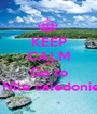 KEEP CALM AND Go to  Nlle calédonie - Personalised Poster A1 size