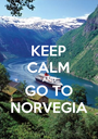 KEEP CALM AND GO TO NORVEGIA - Personalised Poster A1 size