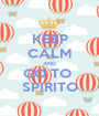 KEEP CALM AND GO TO  SPIRITO - Personalised Poster A1 size