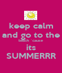 keep calm and go to the beach ´cause  its SUMMERRR - Personalised Poster A1 size