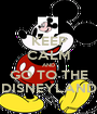 KEEP CALM AND GO TO THE DISNEYLAND - Personalised Poster A1 size