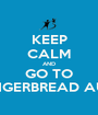 KEEP CALM AND GO TO THE GINGERBREAD AUCTION - Personalised Poster A1 size