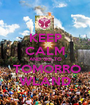 KEEP CALM AND GO TO  TOMORRO WLAND - Personalised Poster A1 size