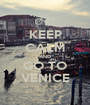 KEEP CALM AND GO TO VENICE - Personalised Poster A1 size