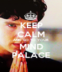 KEEP CALM AND GO TO YOUR MIND PALACE - Personalised Poster A1 size