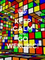 KEEP CALM AND GO WERUBIC! - Personalised Poster A1 size