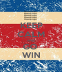 KEEP CALM AND GO  WIN - Personalised Poster A1 size
