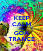 KEEP CALM AND GOA TRANCE - Personalised Poster A1 size